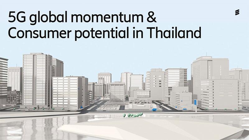 อีริคสันเผย 40% ของผู้บริโภคในไทยคาดได้ใช้บริการ 5G ในอีก 2 ปีข้างหน้า อีก 50 % พร้อมย้ายค่ายหากมีผู้ให้บริการ 5G