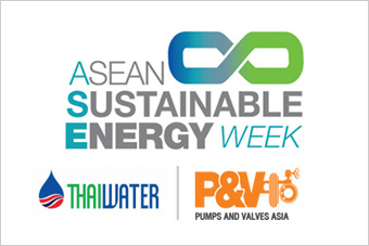 ASEAN Sustainable Energy Week, Thai Water Expo, Pumps & Valves